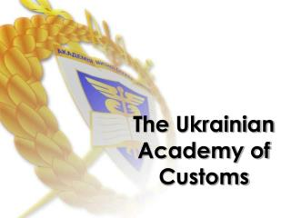 To Teach or not to Teach  The Place and Role of Implementing WCO Professional Standards into Curriculum of the Ukrainian
