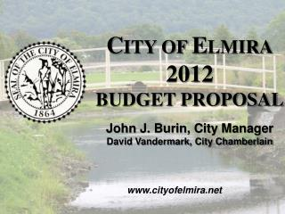 C ITY OF  E LMIRA 2012 BUDGET PROPOSAL