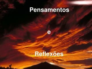 Pensamentos  e Reflex�es