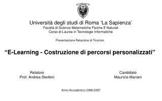 """Presentazione Relazione di Tirocinio """"E-Learning - Costruzione di percorsi personalizzati"""""""