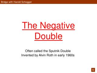 The Negative Double