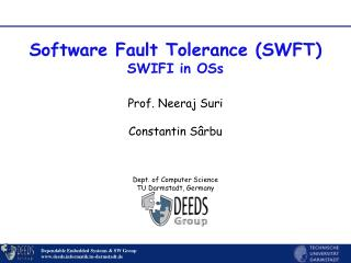 Software Fault Tolerance (SWFT) SWIFI in OSs