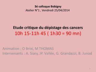 Animation : O Brixi, M THOMAS  Intervenants: A. Siary, JP. Vallée, G.  Grandazzi , B.  Junod
