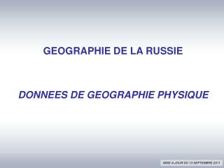 GEOGRAPHIE DE LA RUSSIE