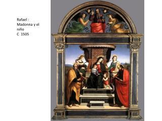 Rafael : Madonna y el  ni�o  C  1505