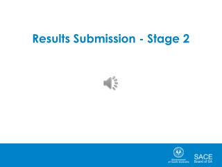Results Submission - Stage 2