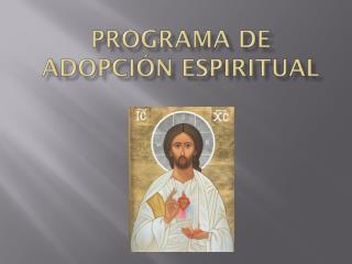 PROGRAMA DE ADOPCIÓN ESPIRITUAL