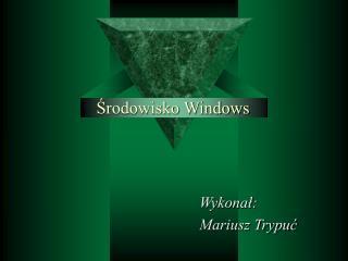 Srodowisko Windows