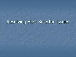 Resolving Host Selector Issues