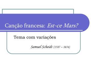 Canção francesa:  Est-ce Mars?