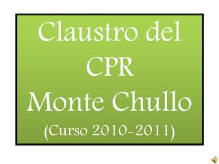 Claustro del  CPR Monte Chullo (Curso 2010-2011)