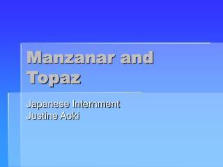 Manzanar and Topaz
