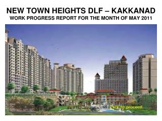 NEW TOWN HEIGHTS DLF – KAKKANAD WORK PROGRESS REPORT FOR THE MONTH OF MAY 2011