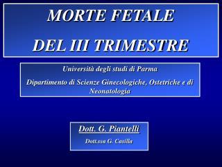 MORTE FETALE  DEL III TRIMESTRE