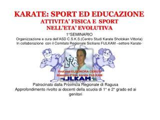 KARATE: SPORT ED EDUCAZIONE ATTIVITA' FISICA E  SPORT  NELL'ETA' EVOLUTIVA