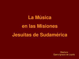 La M sica  en las Misiones  Jesuitas de Sudam rica