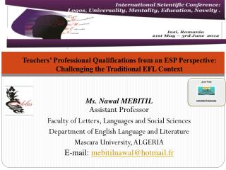 Ms.  Nawal  MEBITIL Assistant Professor Faculty of Letters, Languages and Social Sciences