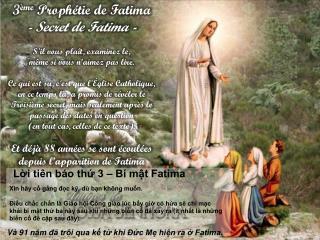 3 ème Prophétie  de  Fatima -  Secret  de  Fatima  - S'il vous plaît, examinez le,