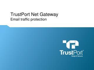TrustPort  Net Gateway Email traffic protection