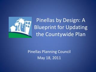 Pinellas by Design: A Blueprint for Updating the Countywide Plan