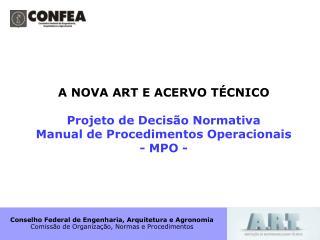A NOVA ART E ACERVO TÉCNICO Projeto de Decisão Normativa Manual de Procedimentos Operacionais