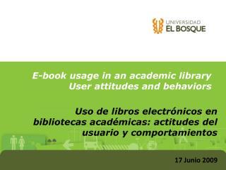 Uso de libros electrónicos en bibliotecas académicas: actitudes del usuario y comportamientos
