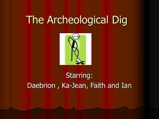 The Archeological Dig