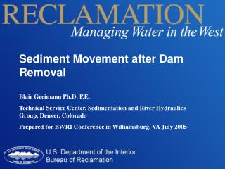 Sediment Movement after Dam Removal Blair Greimann Ph.D. P.E.