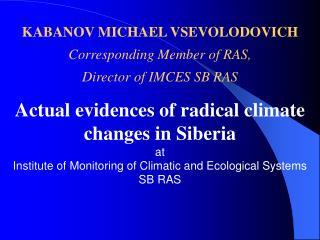 KABANOV MICHAEL VSEVOLODOVICH Corresponding Member of RAS, Director of IMCES SB RAS