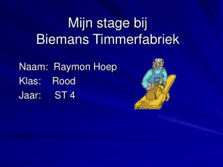 Mijn stage bij  Biemans Timmerfabriek