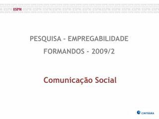 PESQUISA - EMPREGABILIDADE FORMANDOS - 2009/2