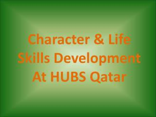 Character & Life Skills Development At HUBS Qatar