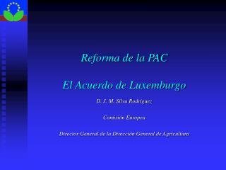 Reforma de la PAC El Acuerdo de Luxemburgo