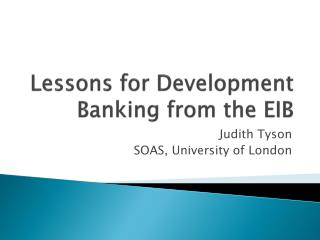 Lessons for Development Banking from the EIB
