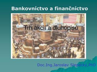 Trh akcií a dluhopis ů