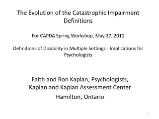 The Evolution of the Catastrophic Impairment Definitions   For CAPDA Spring Workshop, May 27, 2011   Definitions of Disa