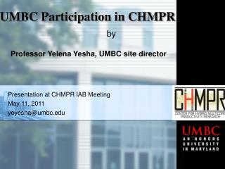 Presentation at CHMPR IAB Meeting May 11, 2011 yeyesha@umbc