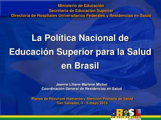 Ministerio de Educación Secretaría de Educación Superior