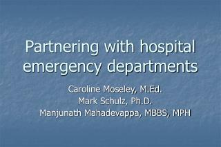 Partnering with hospital emergency departments