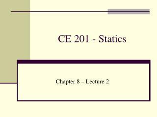 CE 201 - Statics
