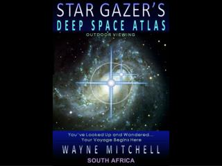 OUTDOOR VIEWING Welcome to the Star Gazer's Deep Space Atlas, Outdoor Viewing