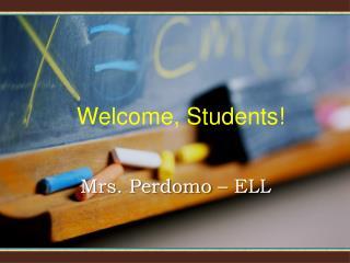Mrs. Perdomo  –  ELL
