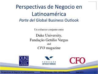 Perspectivas de Negocio en Latinoamérica Parte del  Global Business Outlook