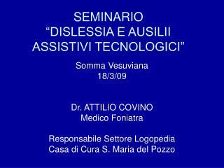 """SEMINARIO """"DISLESSIA E AUSILII ASSISTIVI TECNOLOGICI"""""""