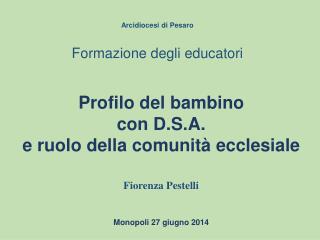 Arcidiocesi di Pesaro Formazione degli educatori