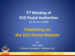 5 th  Meeting of  ECO Postal Authorities  22-23 June 2009