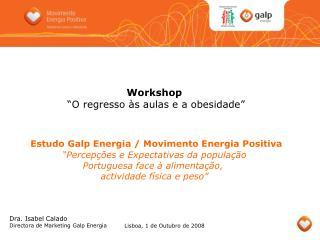 """Workshop """"O regresso às aulas e a obesidade"""" Estudo Galp Energia / Movimento Energia Positiva"""