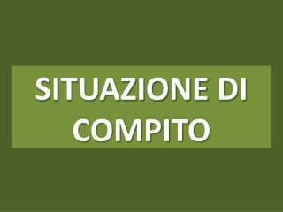 SITUAZIONE  DI  COMPITO