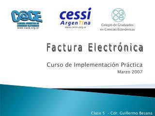 Curso de Implementación Práctica Marzo 2007