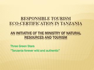"Three Green  Stars "" Tanzania forever wild and authentic"""